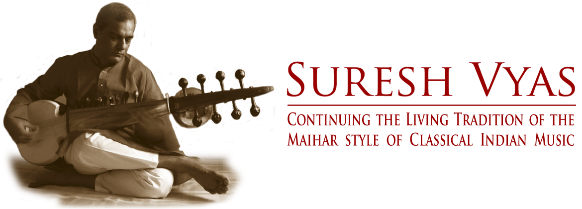 Suresh Vyas: Continuing the Living Tradition of the Maihar style of Classical Indian Music